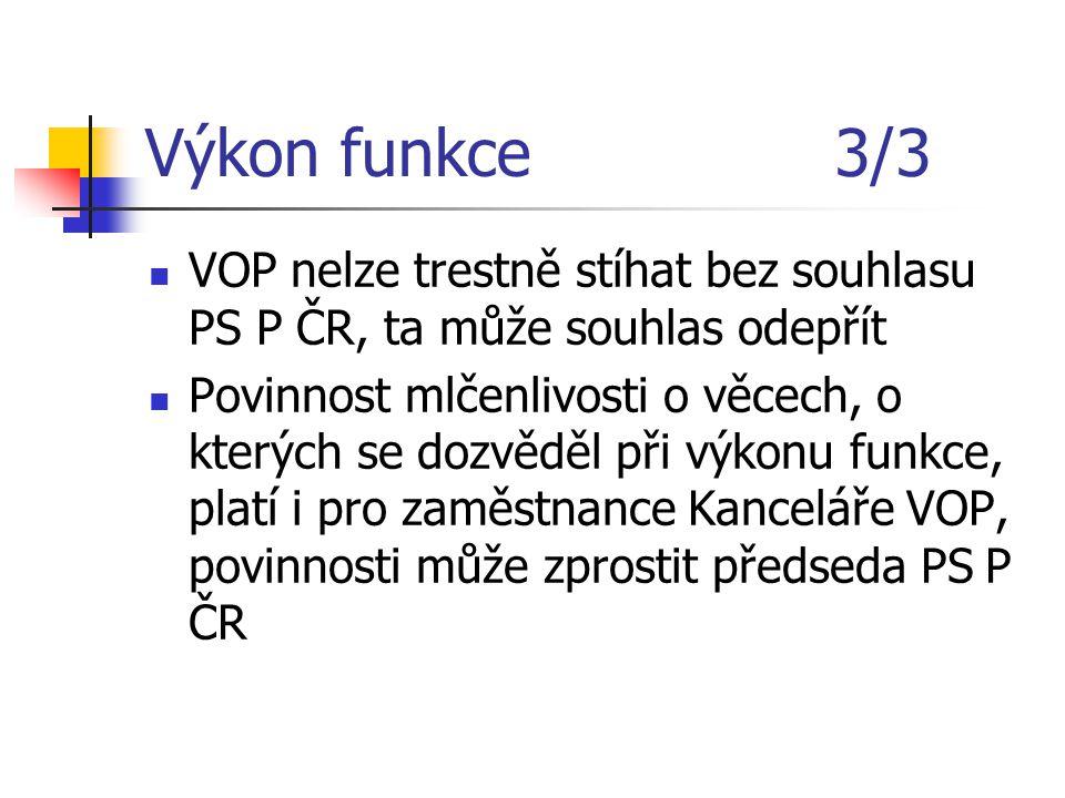 Výkon funkce 3/3 VOP nelze trestně stíhat bez souhlasu PS P ČR, ta může souhlas odepřít.