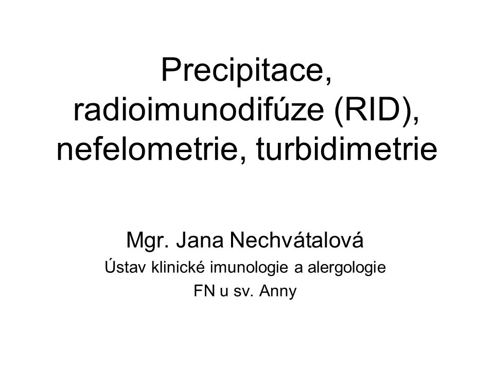 Precipitace, radioimunodifúze (RID), nefelometrie, turbidimetrie