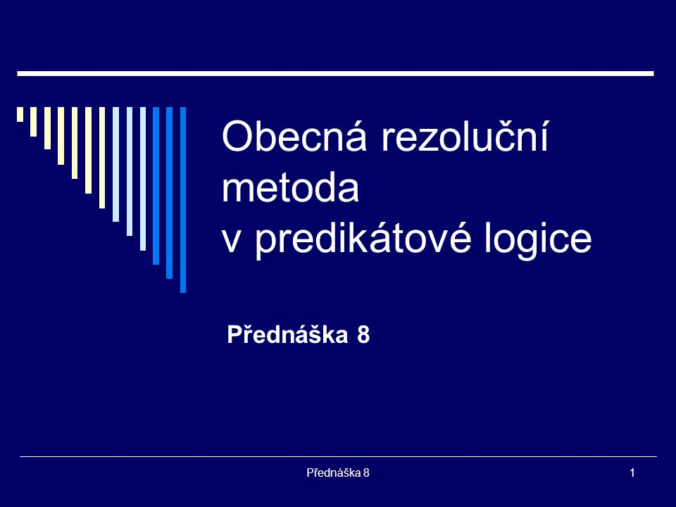 Obecná rezoluční metoda v predikátové logice