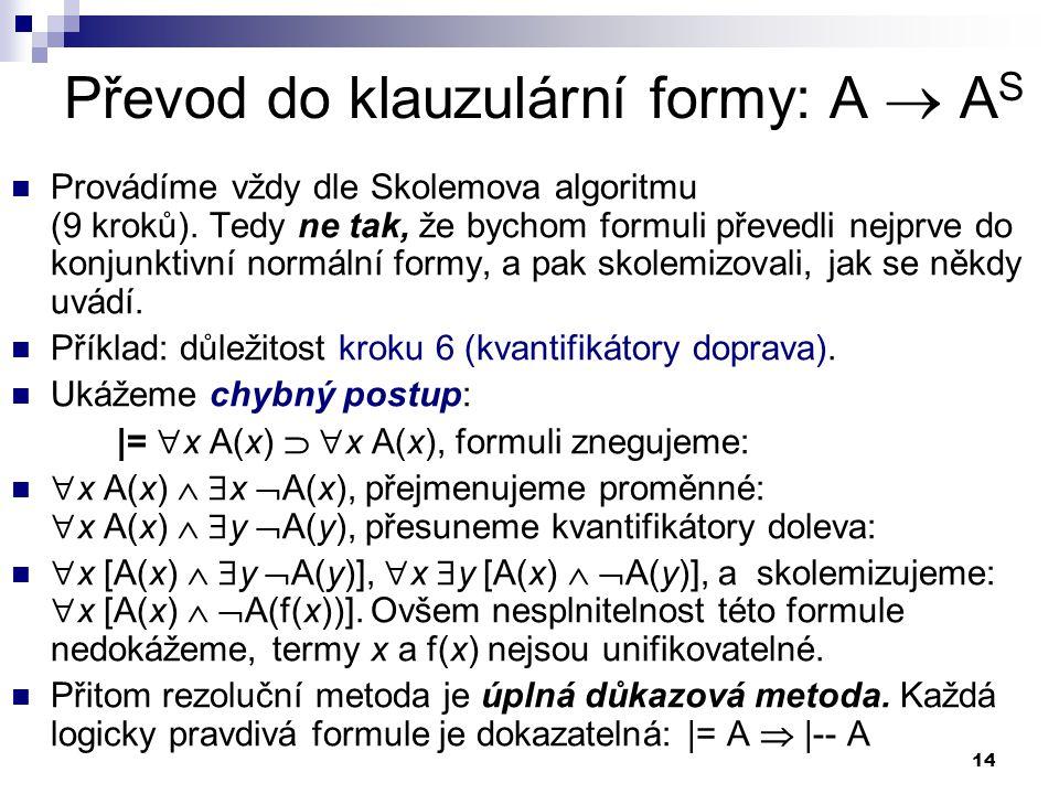 Převod do klauzulární formy: A  AS