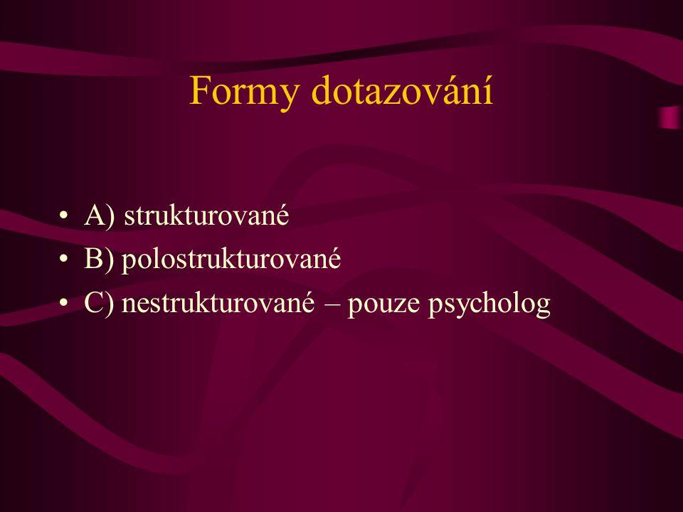 Formy dotazování A) strukturované B) polostrukturované