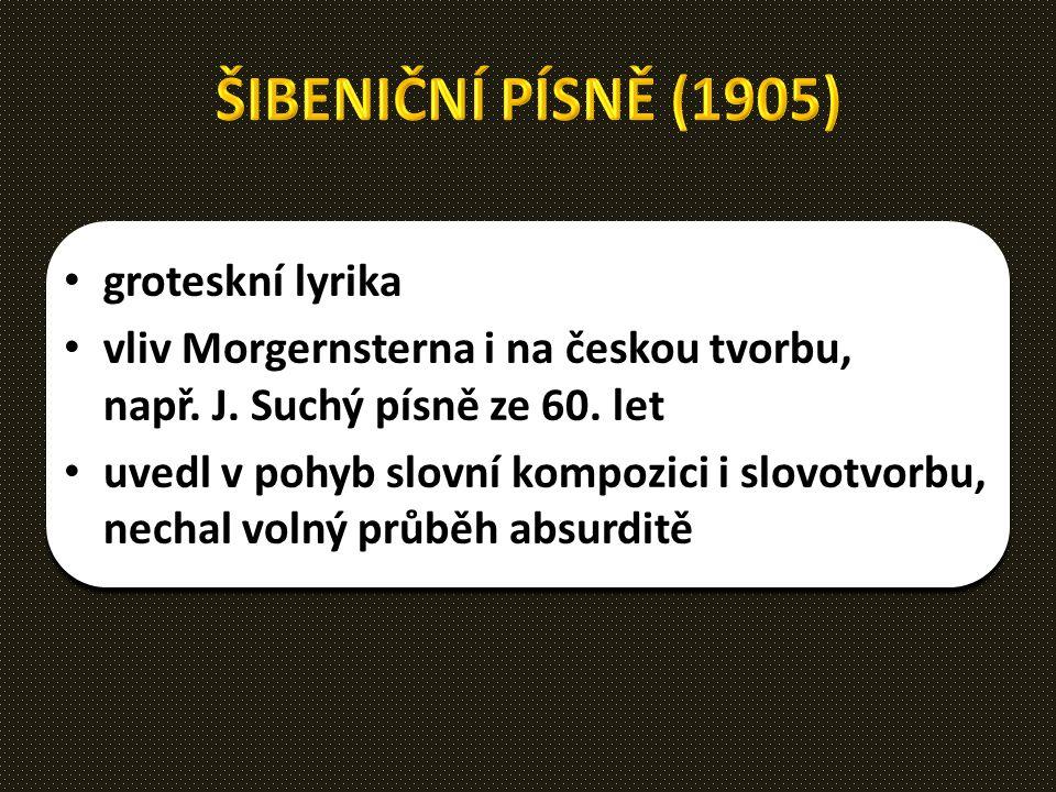 ŠIBENIČNÍ PÍSNĚ (1905) groteskní lyrika