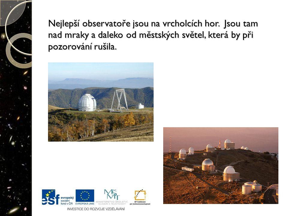 Nejlepší observatoře jsou na vrcholcích hor