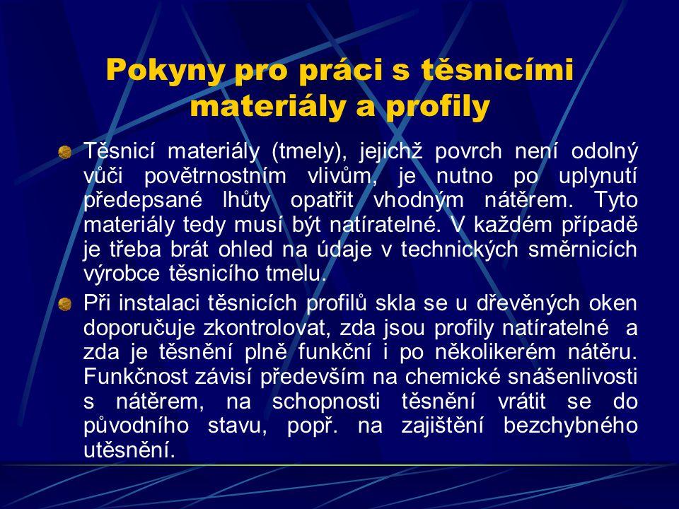 Pokyny pro práci s těsnicími materiály a profily