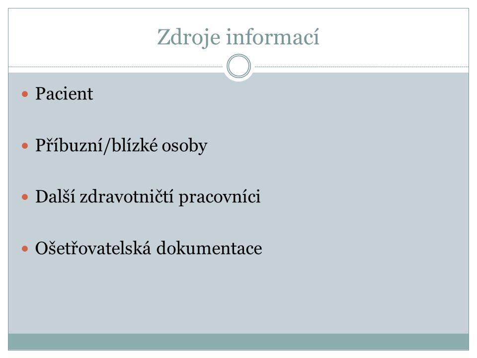 Zdroje informací Pacient Příbuzní/blízké osoby