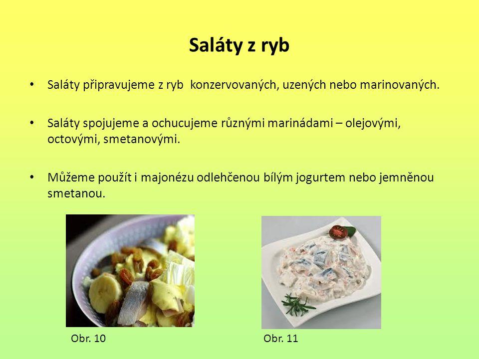 Saláty z ryb Saláty připravujeme z ryb konzervovaných, uzených nebo marinovaných.