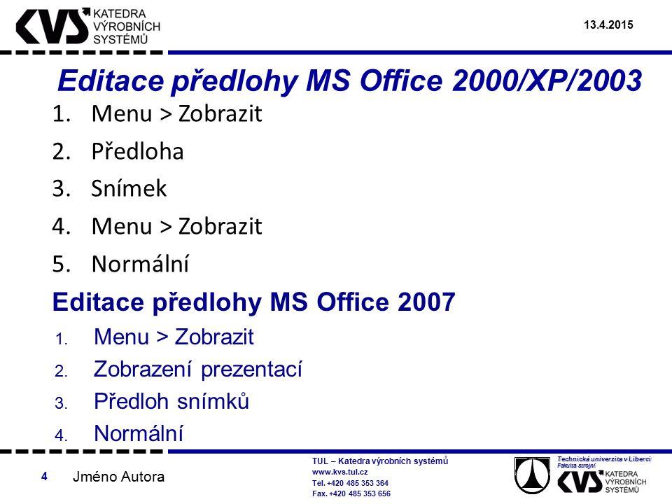 Editace předlohy MS Office 2000/XP/2003