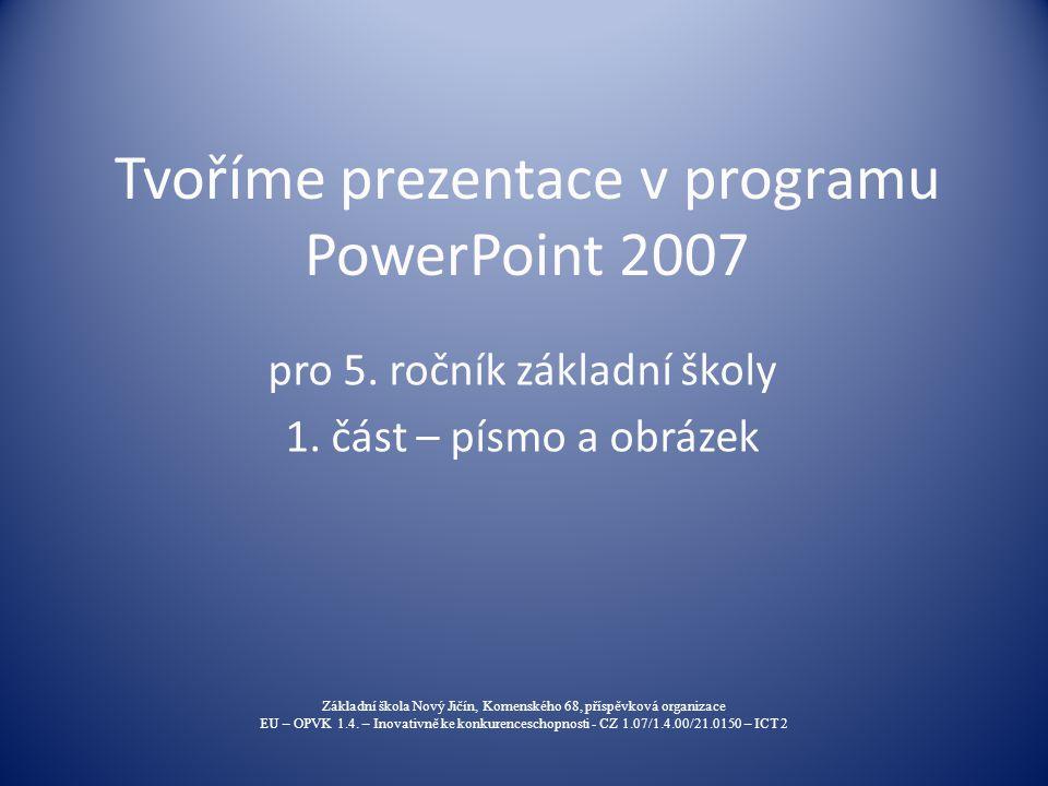Tvoříme prezentace v programu PowerPoint 2007