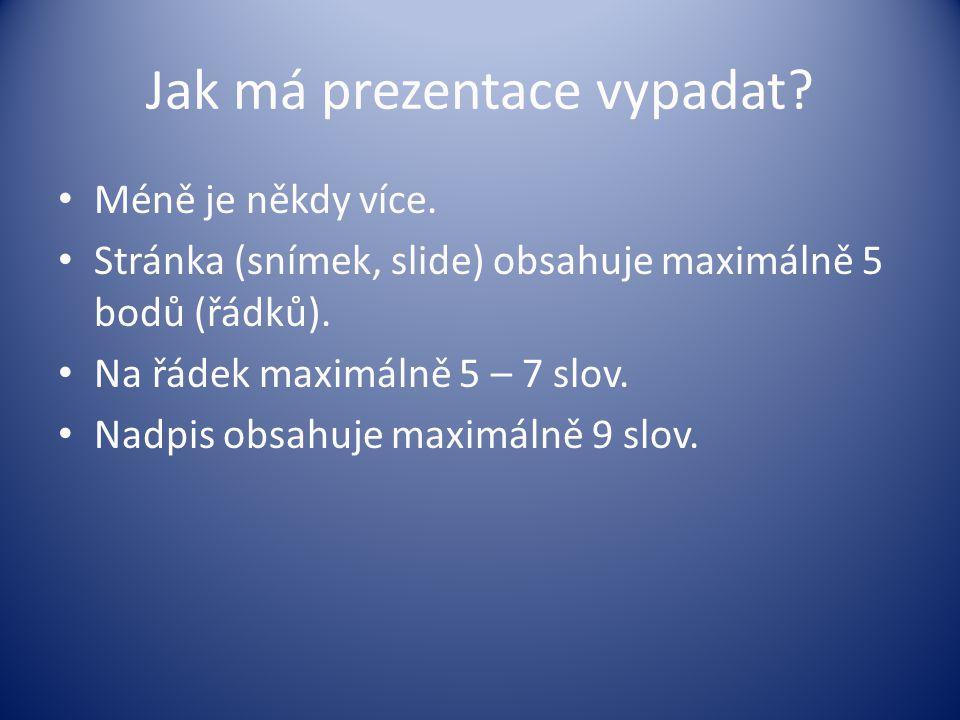 Jak má prezentace vypadat