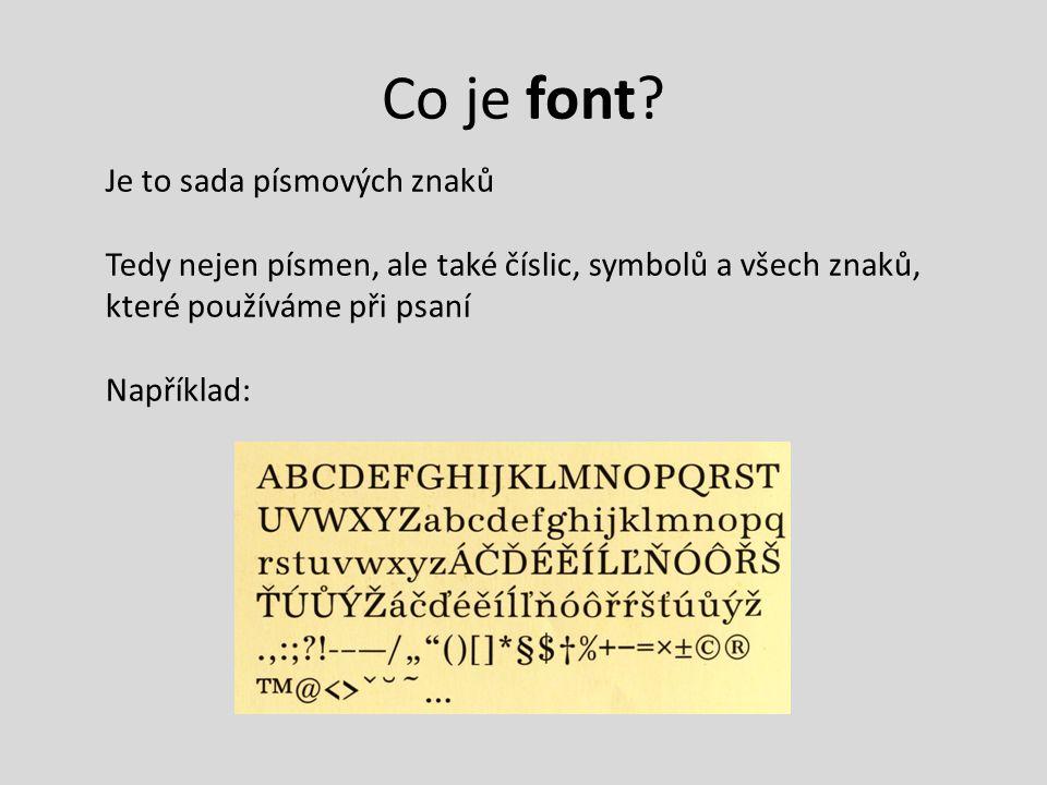 Co je font Je to sada písmových znaků