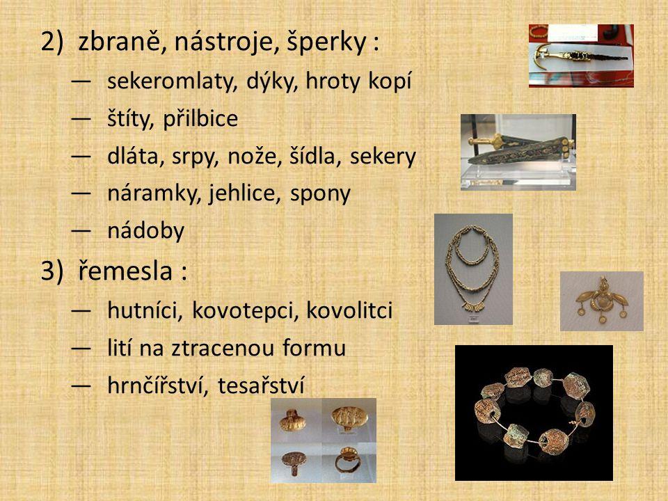 zbraně, nástroje, šperky :