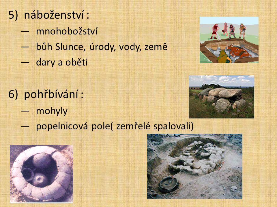 náboženství : pohřbívání : mnohobožství bůh Slunce, úrody, vody, země