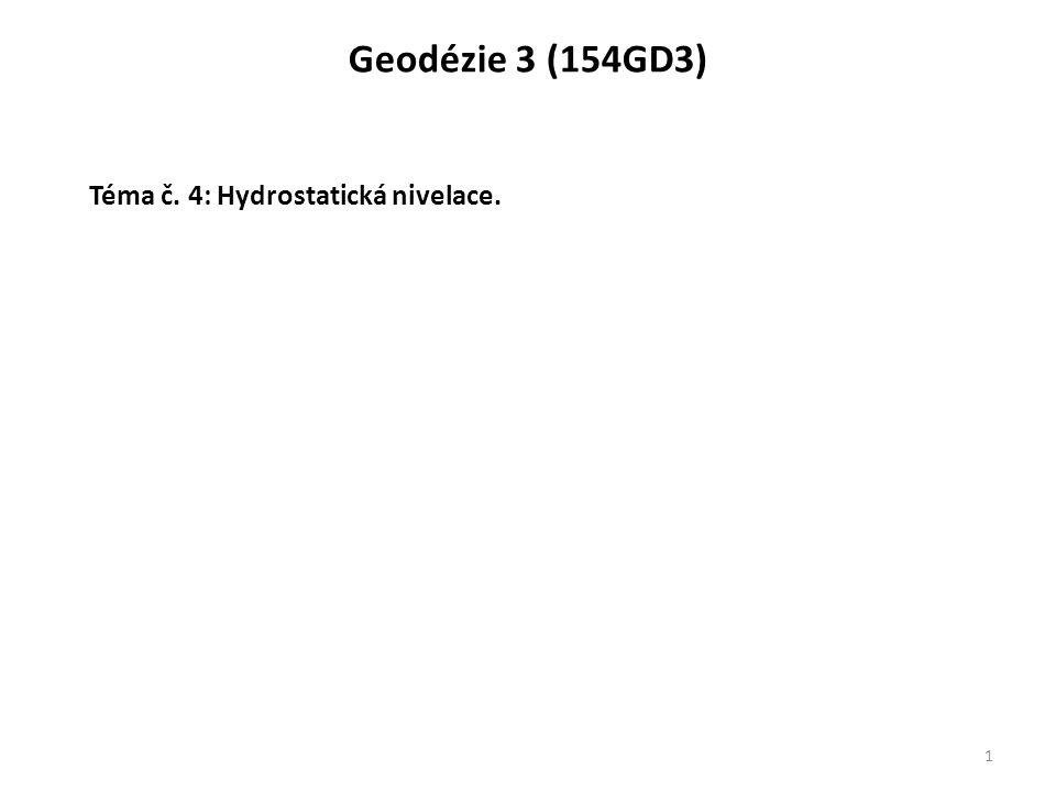 Geodézie 3 (154GD3) Téma č. 4: Hydrostatická nivelace.