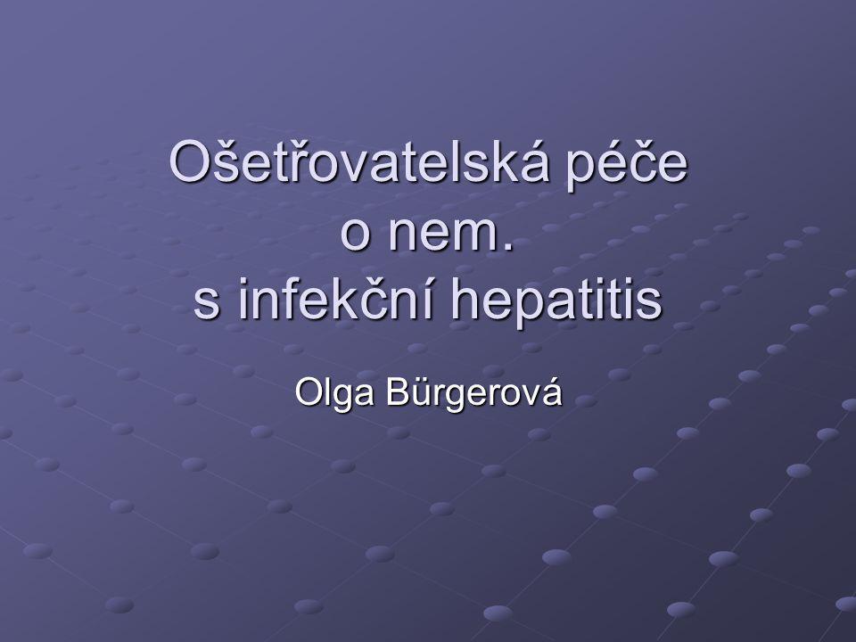 Ošetřovatelská péče o nem. s infekční hepatitis
