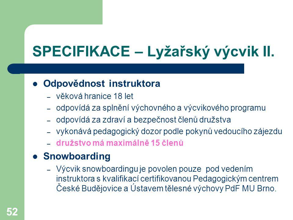 SPECIFIKACE – Lyžařský výcvik II.