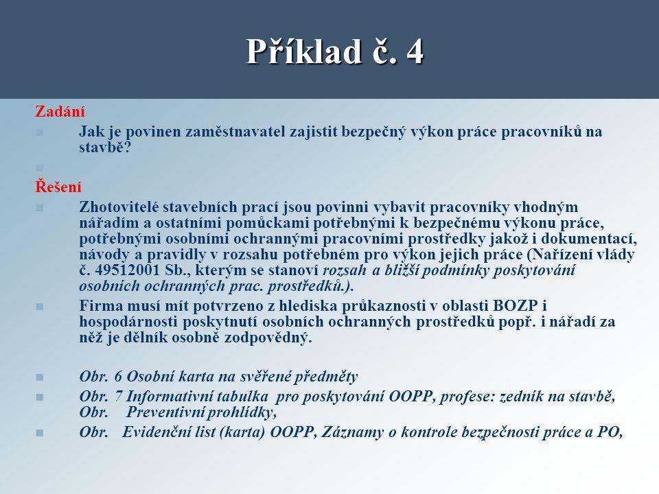 Příklad č. 4 Zadání. Jak je povinen zaměstnavatel zajistit bezpečný výkon práce pracovníků na stavbě