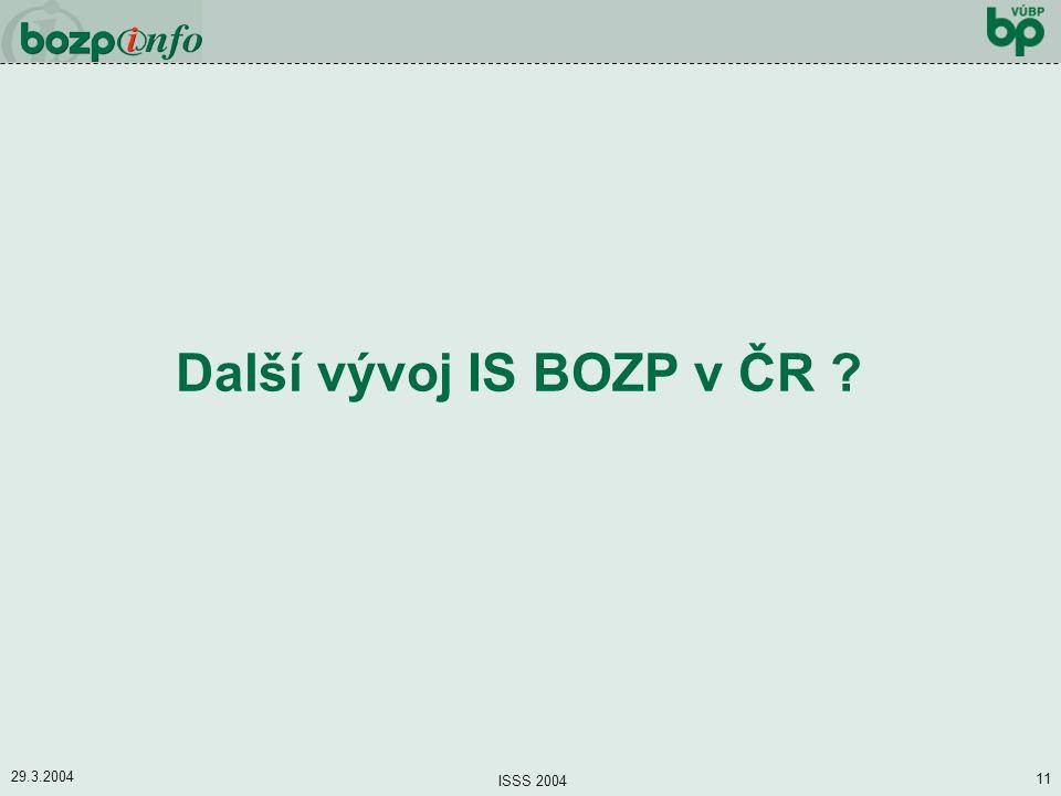 Další vývoj IS BOZP v ČR 29.3.2004 ISSS 2004