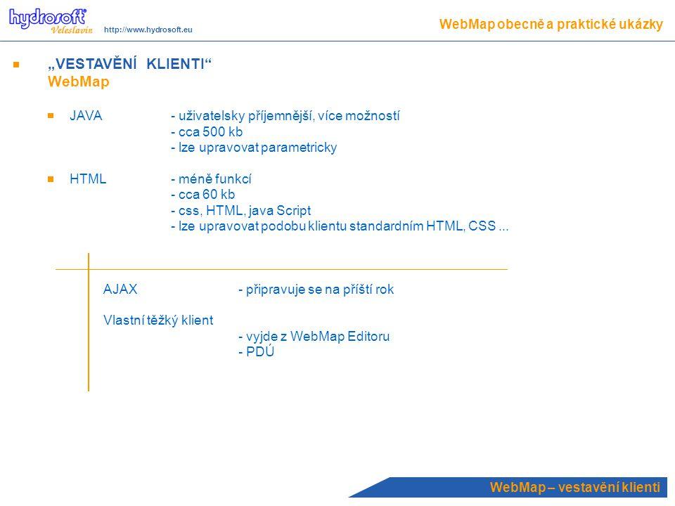 """""""VESTAVĚNÍ KLIENTI WebMap WebMap obecně a praktické ukázky"""