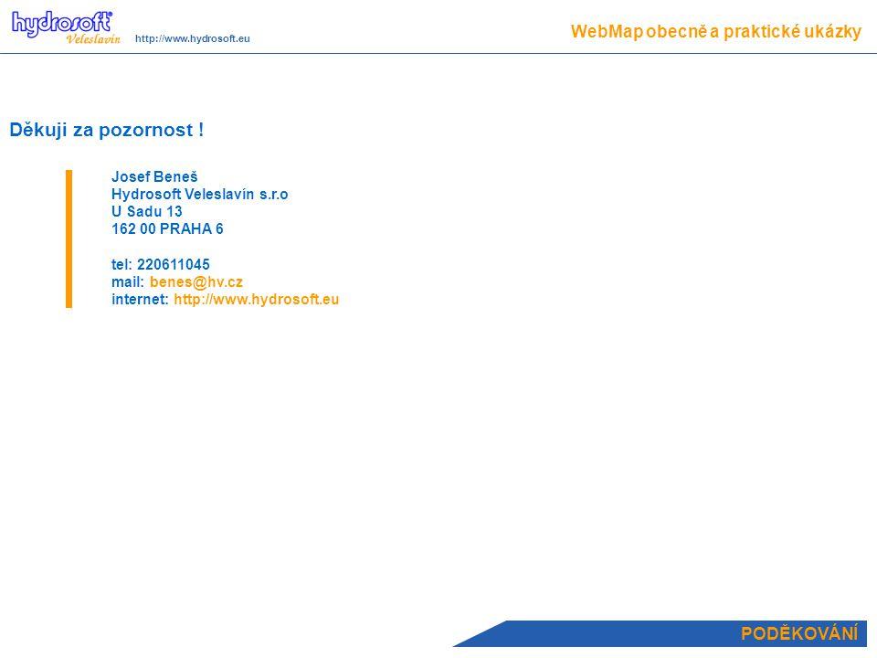 Děkuji za pozornost ! WebMap obecně a praktické ukázky PODĚKOVÁNÍ