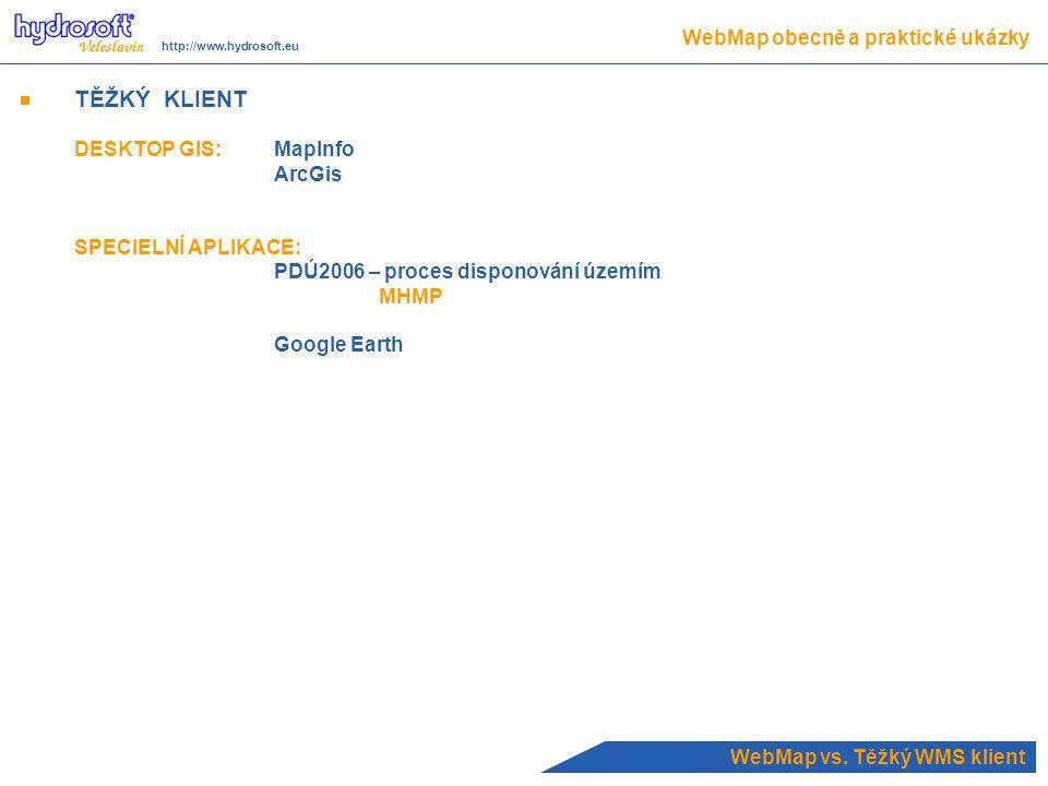 TĚŽKÝ KLIENT WebMap obecně a praktické ukázky DESKTOP GIS: MapInfo