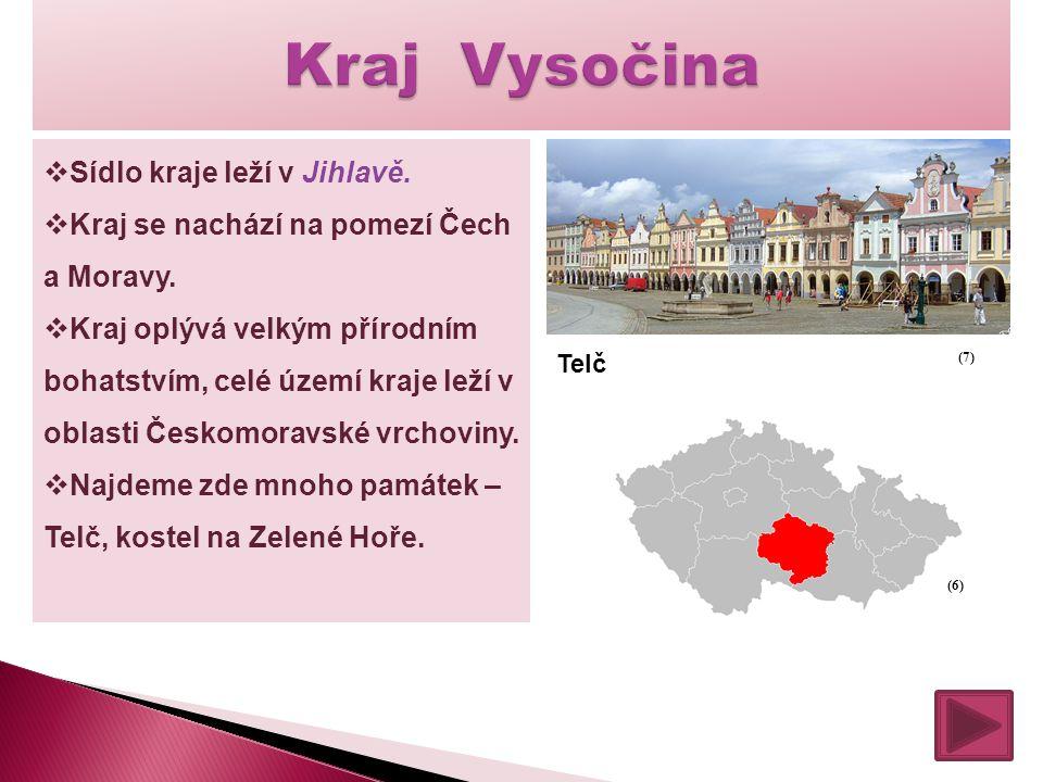 Kraj Vysočina Sídlo kraje leží v Jihlavě.