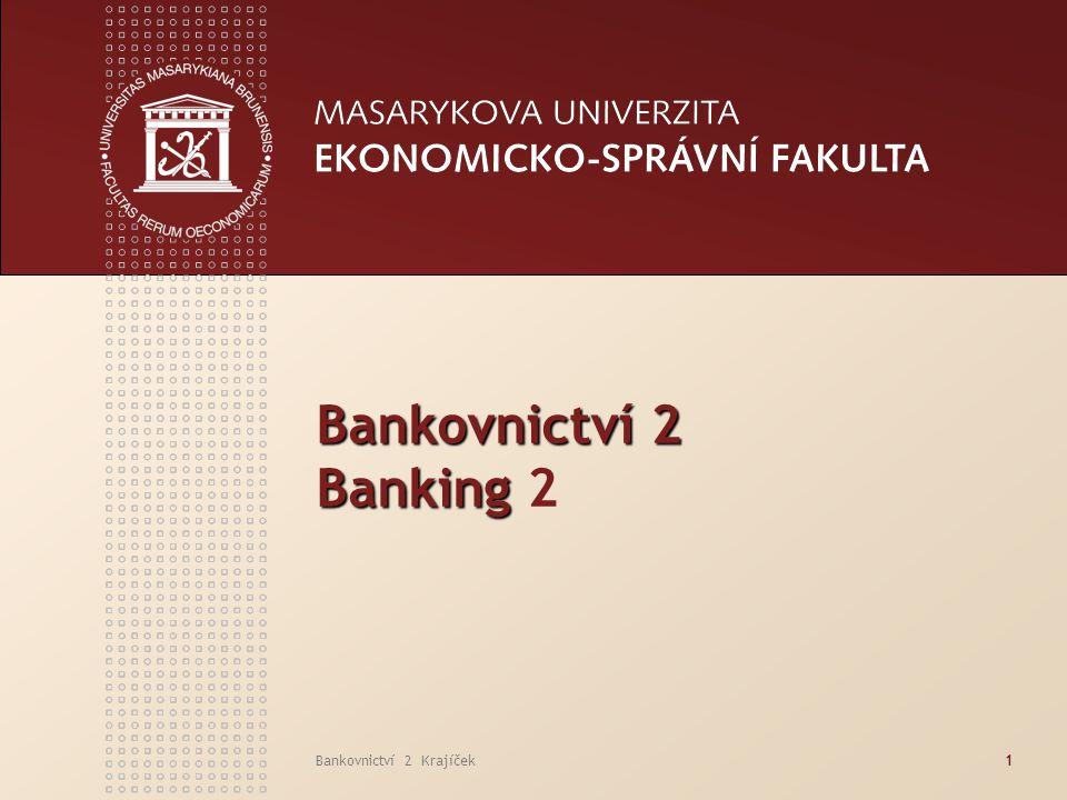 Bankovnictví 2 Banking 2 Bankovnictví 2 Krajíček