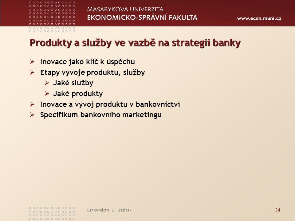 Produkty a služby ve vazbě na strategii banky