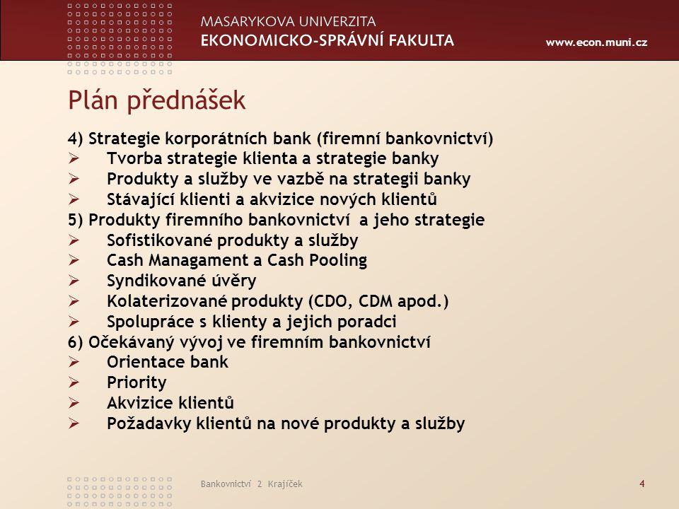 Plán přednášek 4) Strategie korporátních bank (firemní bankovnictví)