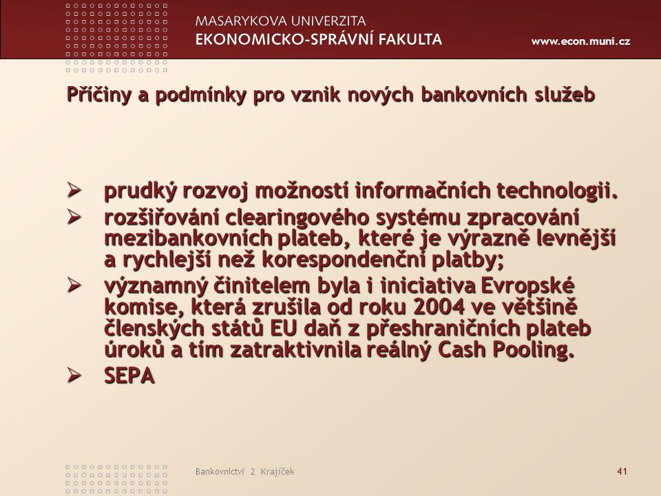 Příčiny a podmínky pro vznik nových bankovních služeb