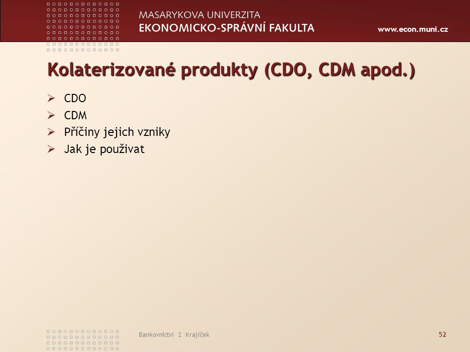 Kolaterizované produkty (CDO, CDM apod.)