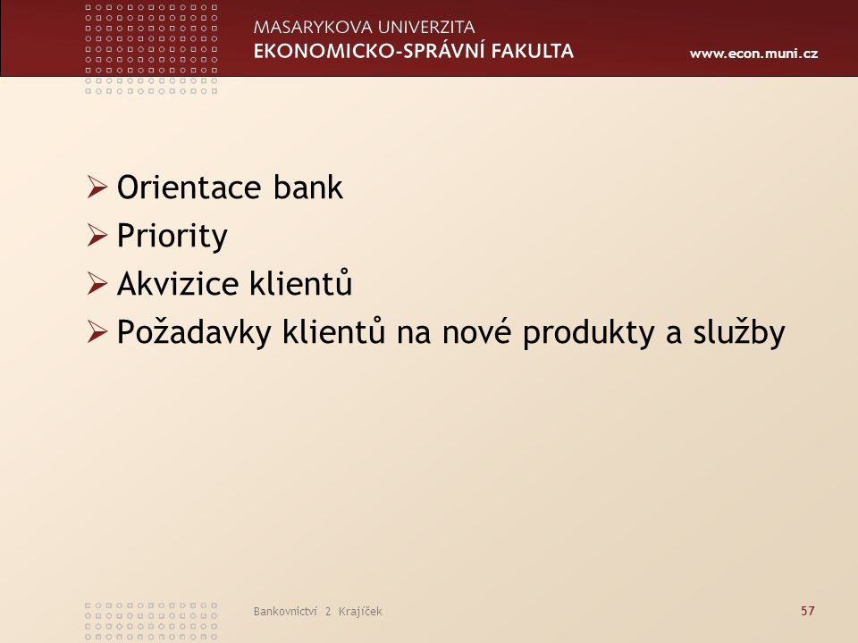 Požadavky klientů na nové produkty a služby