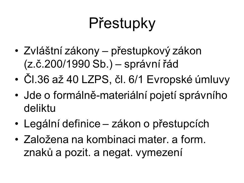 Přestupky Zvláštní zákony – přestupkový zákon (z.č.200/1990 Sb.) – správní řád. Čl.36 až 40 LZPS, čl. 6/1 Evropské úmluvy.