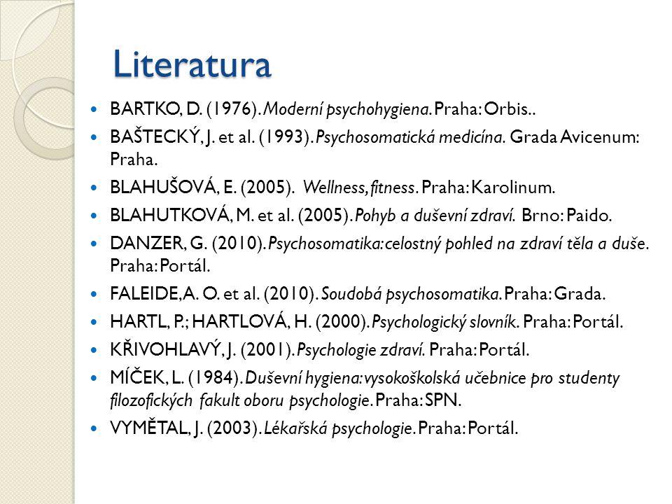 Literatura BARTKO, D. (1976). Moderní psychohygiena. Praha: Orbis..
