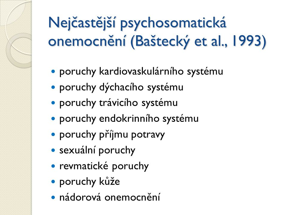 Nejčastější psychosomatická onemocnění (Baštecký et al., 1993)