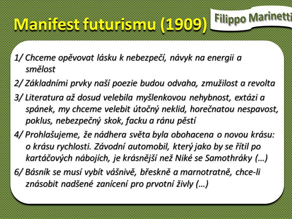 Manifest futurismu (1909) Filippo Marinetti