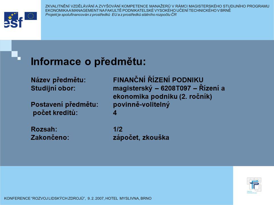 Informace o předmětu: Název předmětu: FINANČNÍ ŘÍZENÍ PODNIKU