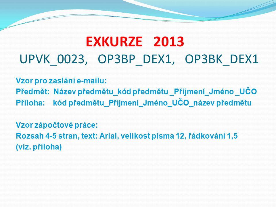 EXKURZE 2013 UPVK_0023, OP3BP_DEX1, OP3BK_DEX1