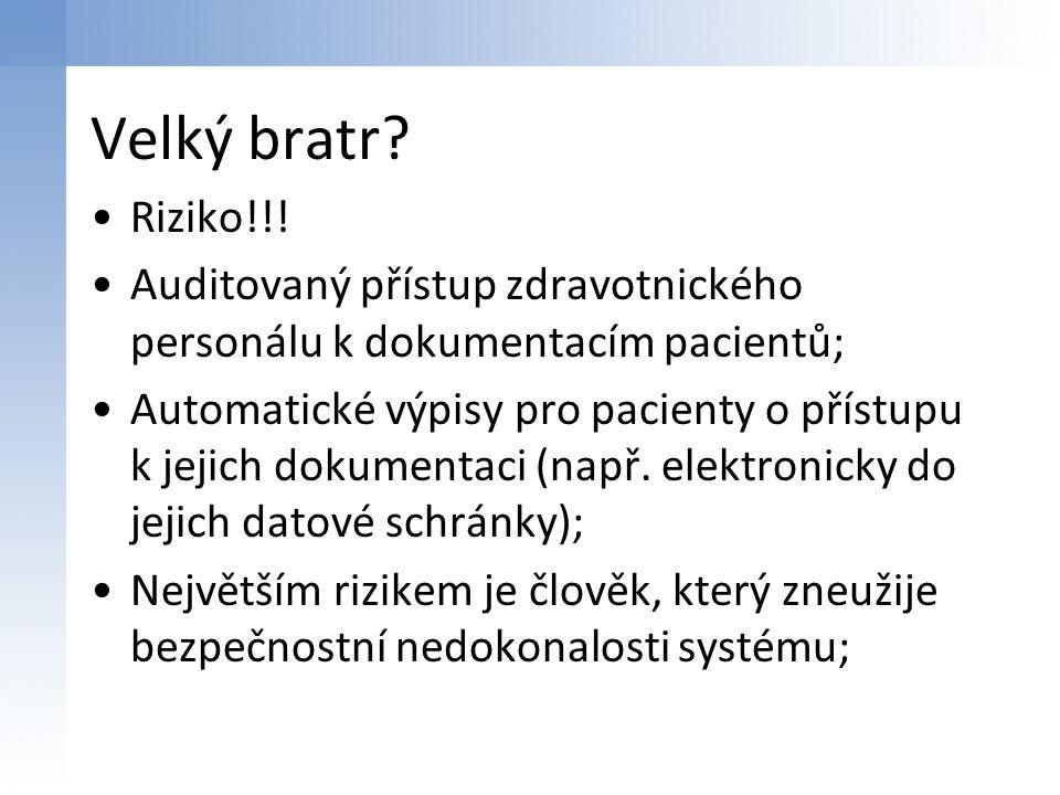 Velký bratr Riziko!!! Auditovaný přístup zdravotnického personálu k dokumentacím pacientů;