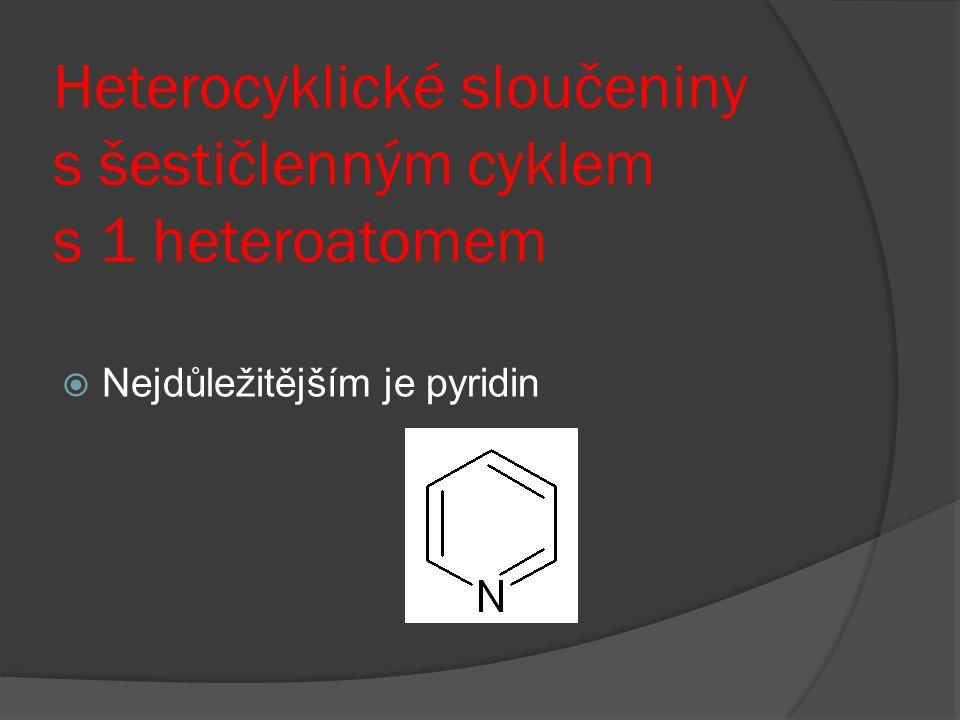 Heterocyklické sloučeniny s šestičlenným cyklem s 1 heteroatomem