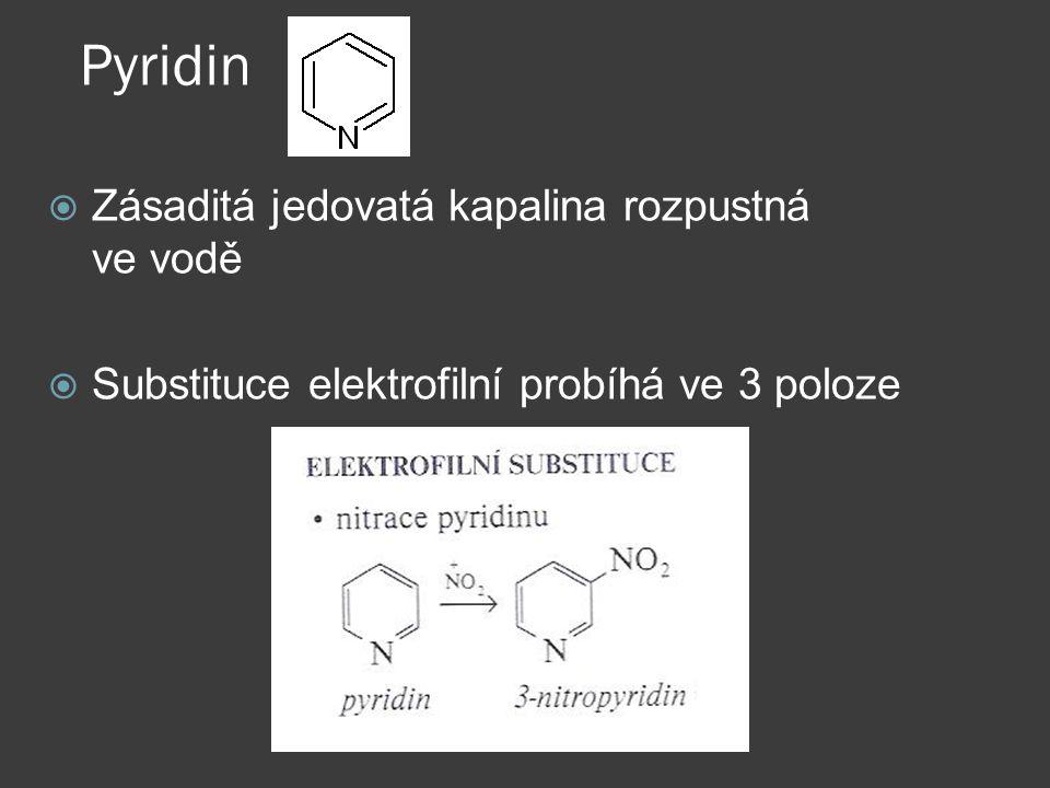 Pyridin Zásaditá jedovatá kapalina rozpustná ve vodě