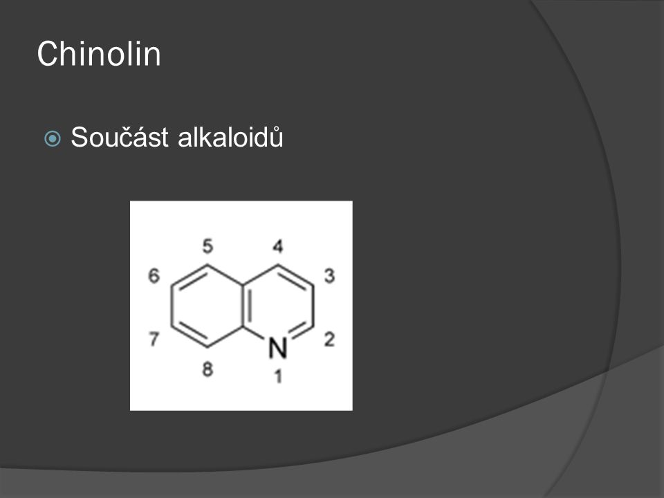 Chinolin Součást alkaloidů