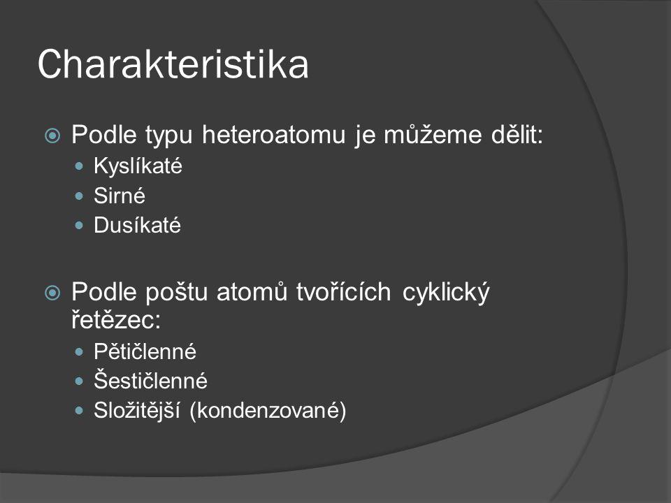 Charakteristika Podle typu heteroatomu je můžeme dělit: