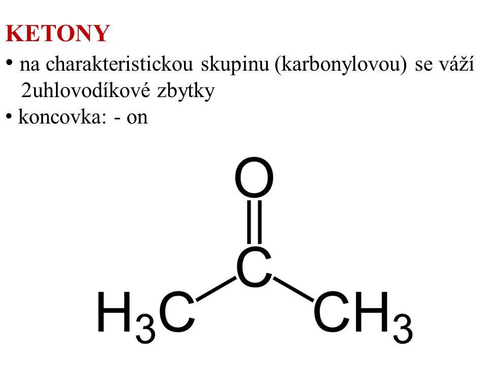 na charakteristickou skupinu (karbonylovou) se váží