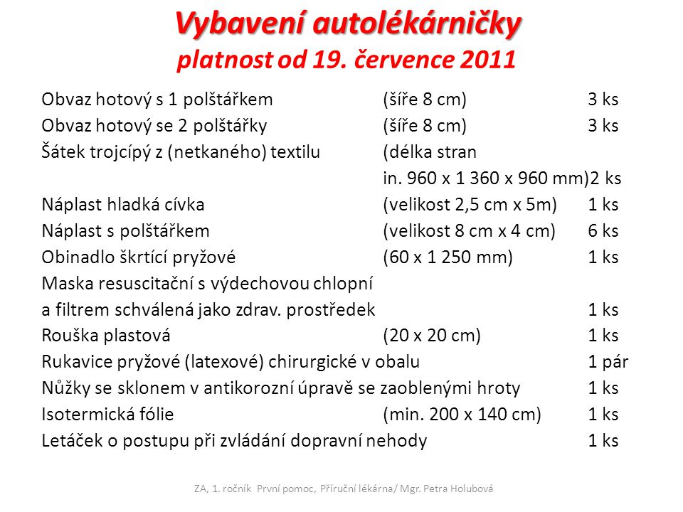 Vybavení autolékárničky platnost od 19. července 2011