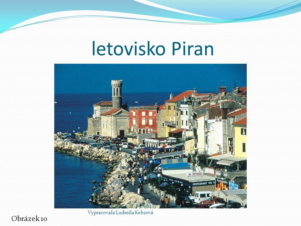 letovisko Piran Obrázek 10 EU – OP VK – III/2 ICT DUM 12