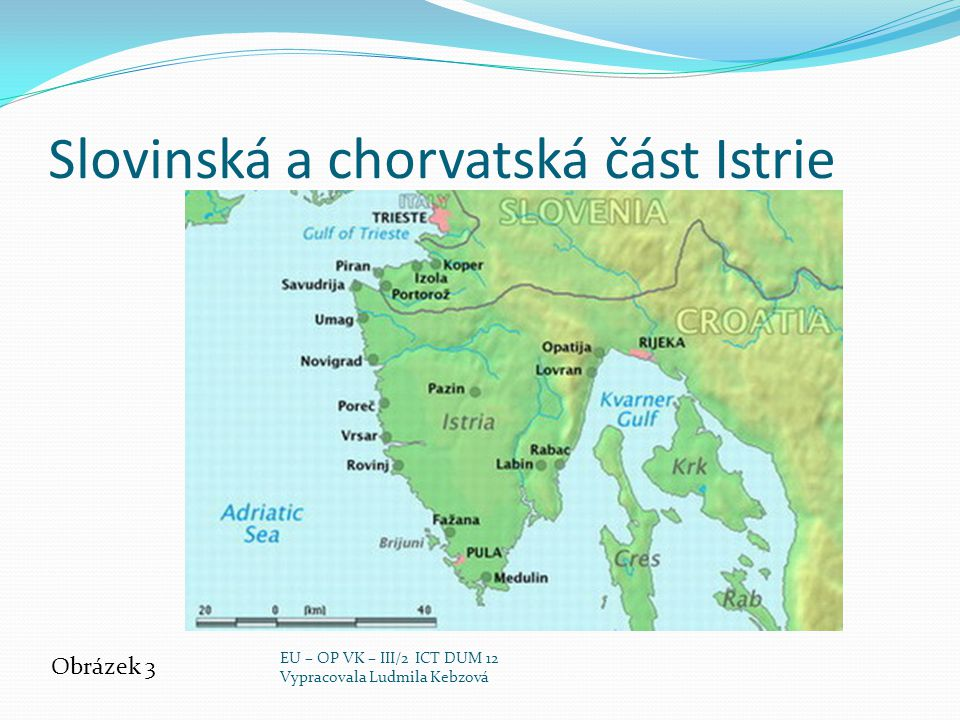 Slovinská a chorvatská část Istrie