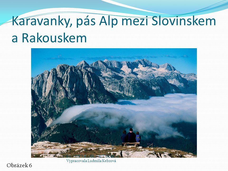 Karavanky, pás Alp mezi Slovinskem a Rakouskem