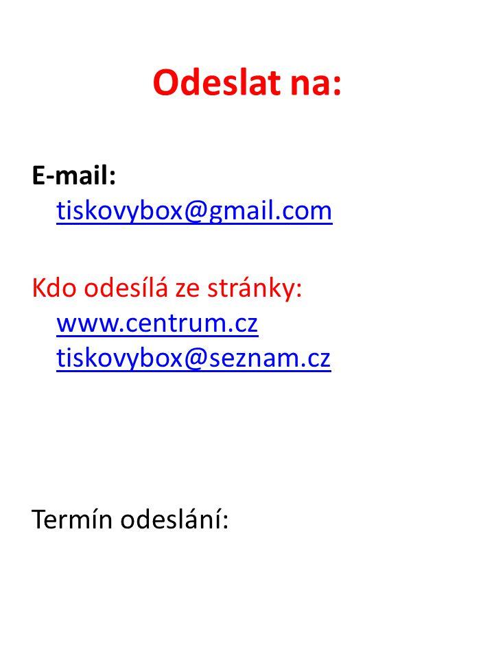 Odeslat na: E-mail: tiskovybox@gmail.com