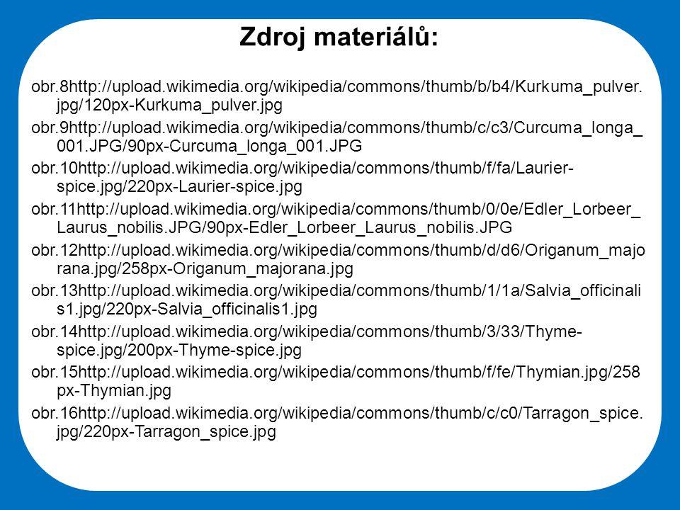 Zdroj materiálů: obr.8http://upload.wikimedia.org/wikipedia/commons/thumb/b/b4/Kurkuma_pulver.jpg/120px-Kurkuma_pulver.jpg.