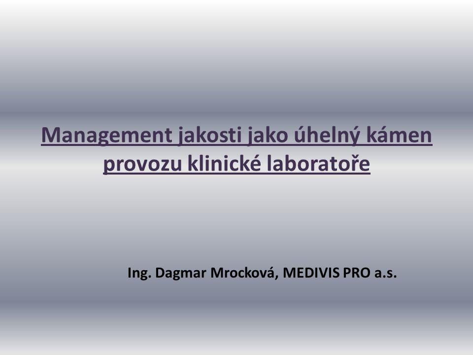 Management jakosti jako úhelný kámen provozu klinické laboratoře
